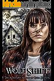 Wolf Shift: The Alternate World of Kiera Hudson (The Alternate Kiera Hudson Novels Book 1)