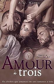 Amour à Trois: Spin-off da série Amores em Paris - Vol. 3.5