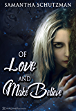 Of Love and Make Believe
