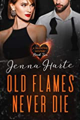 Old Flames Never Die: A Valentine Mystery Book Two: A Sexy Mystery Series with Romance Kindle Edition