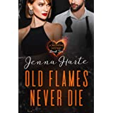 Old Flames Never Die: A Valentine Mystery Book Two: A Sexy Mystery Series with Romance