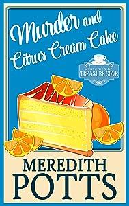 Murder and Citrus Cream Cake (Mysteries of Treasure Cove Book 4)