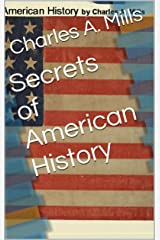 Secrets of American History Kindle Edition