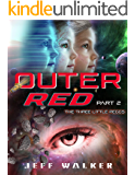 Outer Red: Part 2: The Three Little Peggs (Jeff Walker's Outer Red Book 1)