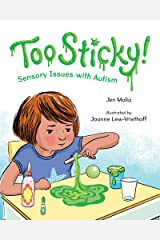 Too Sticky!: Sensory Issues with Autism Kindle Edition