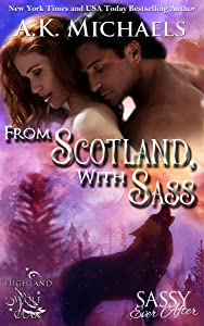 From Scotland with Sass: Sassy Ever After (Highland Wolf Clan Book 7)