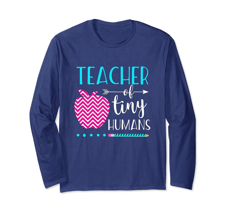 Teacher of Tiny Humans Long Sleeve Shirt Preschool PreK Team-Awarplus