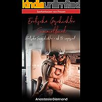 Erotische Geschichten Sammelband: Erotische Sexgeschichten ab 18 unzensiert