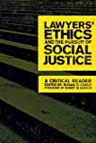 Lawyers' Ethics and the Pursuit of Social Justice: A Critical Reader (Critical America)