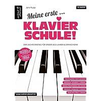 Meine erste Klavierschule! Der leichte Einstieg für Kinder ab 8 Jahren & Erwachsene. Lehrbuch für Piano. Klavierstücke. Fingerübungen. Spielbuch. Songbook. Musiknoten.