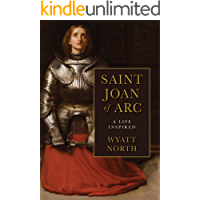 Joan of Arc: A Life Inspired (English Edition)