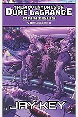 The Adventures of Duke LaGrange Omnibus, Volume I: The Collected Adventures (Books I-III) Kindle Edition