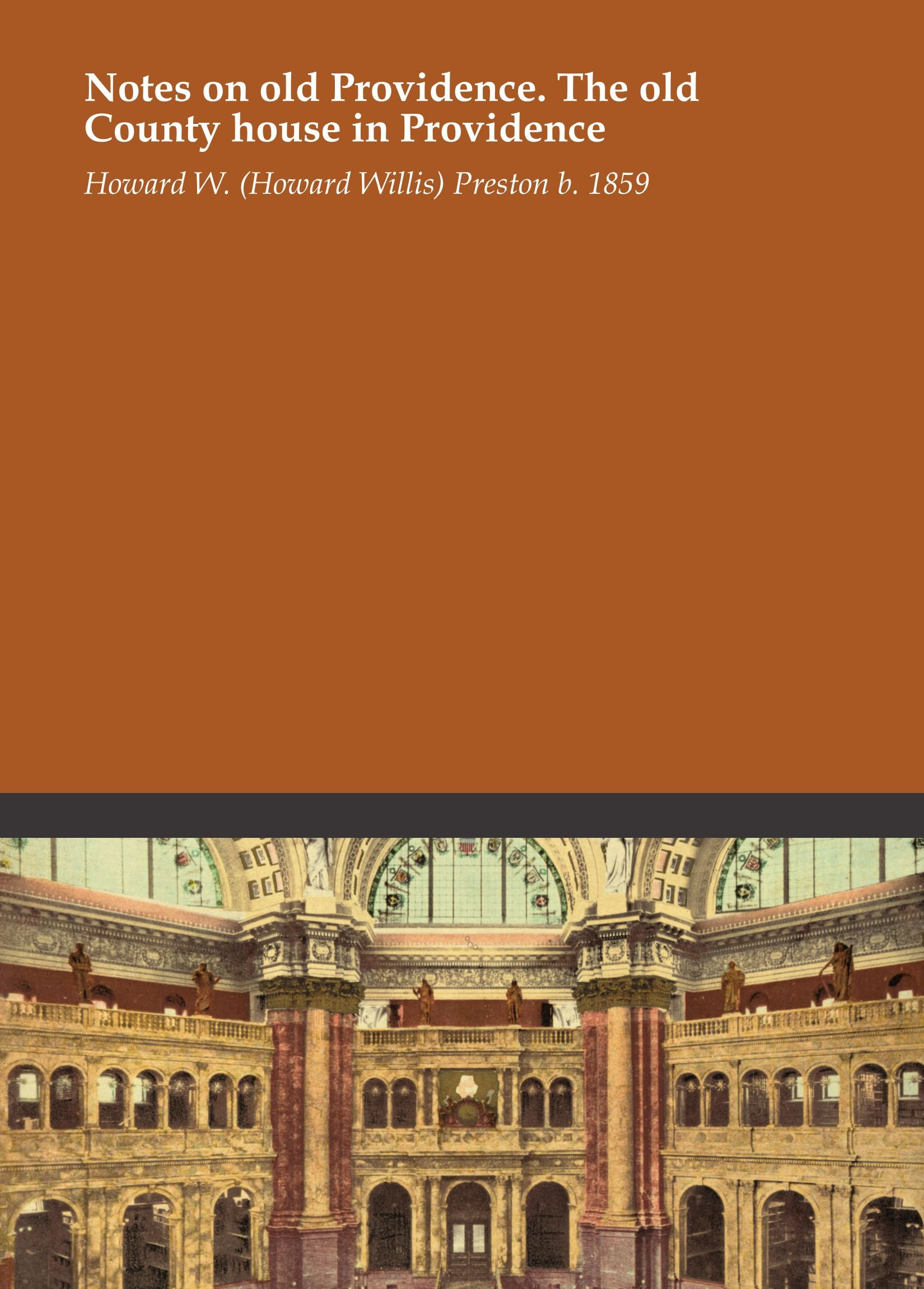 Download Notes on old Providence. The old County house in Providence ebook