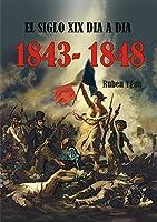 EL SIGLO XIX DIA A DIA- 1843-
