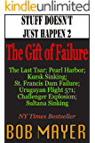 Stuff Doesn't Just Happen II: The Gift of Failure: Challenger, Czar, Sultana, Mulholland , Kursk, Pearl Harbor, Alive!