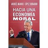 Hacia una economía moral (Spanish Edition)
