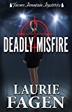 Deadly Misfire (Tawnee Mountain Mysteries Book 4)