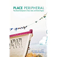 Place Peripheral: Place-Based Development in Rural, Island, and Remote Regions (Social and Economic Papers)