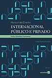 Manual de Direito Internacional Público e Privado - 5ª edição de 2020: Inclui Direitos Humanos