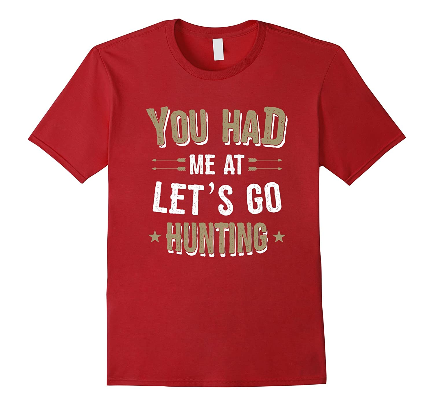 You Had Me At Let's Go Hunting T Shirt-Teevkd