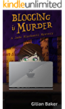 Blogging is Murder: Book 1 in the Jade Blackwell Cozy Mystery Series