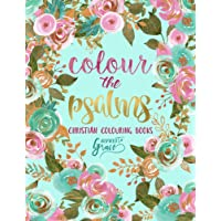 Colour The Psalms: Inspired To Grace: Christian Colouring Books: A Bible Verse Colouring Book for Adults & Teens: Volume 1 (Scripture Colouring)