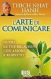 L'Arte di Comunicare: Nutri le tue Relazioni con Amore e Rispetto