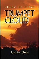 Trumpet Cloud: Poems Of Jesus Kindle Edition