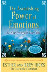 The Astonishing Power of Emotions: Let Your Feelings Be Your Guide Paperback
