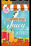 A Juicy Murder (A Stoneybrook Mystery Book 5)