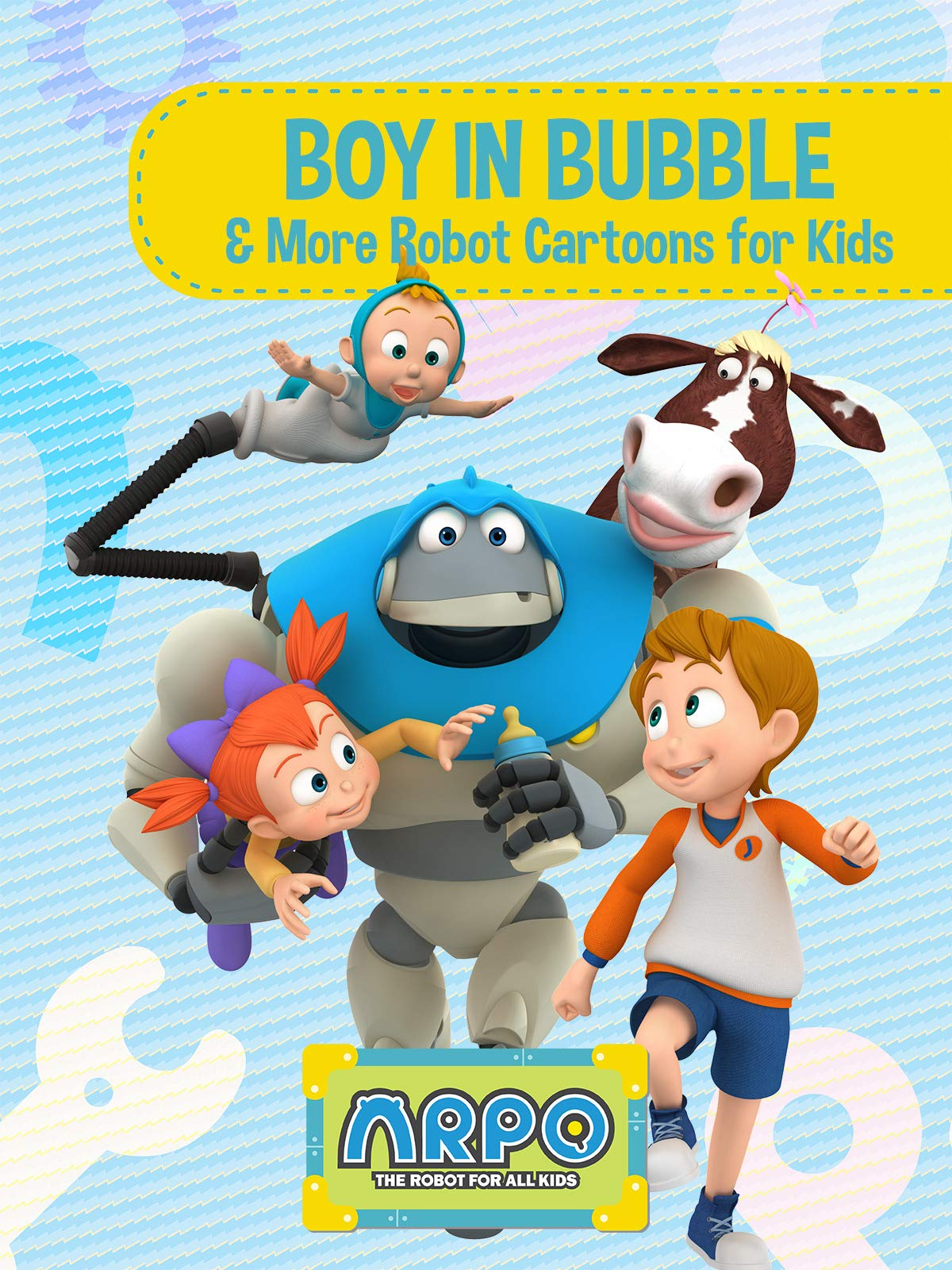 Arpo the Robot for All Kids  - Boy in Bubble & More Robot Cartoons for Kids on Amazon Prime Video UK