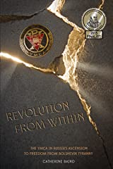 Revolution from Within: The Ymca in Russia's Ascension to Freedom from Bolshevik Tyranny Paperback