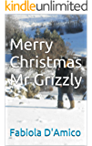 Merry Christmas Mr. Grizzly