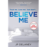 Believe Me: The new bestselling psychological thriller from the author of The Girl Before