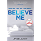 Believe Me: THE SUNDAY TIMES BESTSELLER
