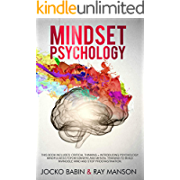 Mindset Psychology: This Book Includes: Critical Thinking + Introducing Psychology. Mindfulness for Beginners and Mental Training to Build Invincible Mind and Stop Procrastination. (English Edition)