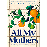 All My Mothers: The heart-breaking new novel from the author of the Costa-shortlisted debut, THE OTHER HALF OF AUGUSTA…