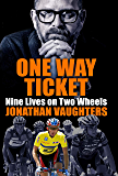 One Way Ticket: Nine Lives on Two Wheels