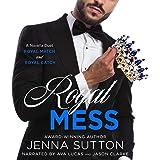 Royal Mess: A Novella Duet