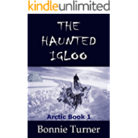 The Haunted Igloo (Arctic Series Book 1)