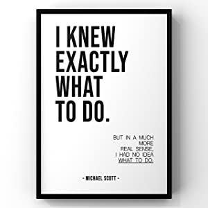 I Knew Exactly What to Do,The Office TV Show Print,Office Wall Art,Michael Scott Quotes,Office Quote,The Office Tv Show Poster,Office Decor