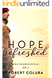 Hope Refreshed: Modern Parables Collection (Set of 6 Short Stories)