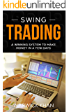 Swing Trading: An Innovative Guide to Trading with Lower Risk