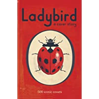 Ladybird: A Cover Story: 500 iconic covers from the Ladybird archives (Giftbook)