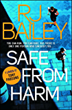 Safe From Harm: The first fast-paced, unputdownable action thriller featuring bodyguard extraordinaire Sam Wylde (A Sam Wylde Thriller)