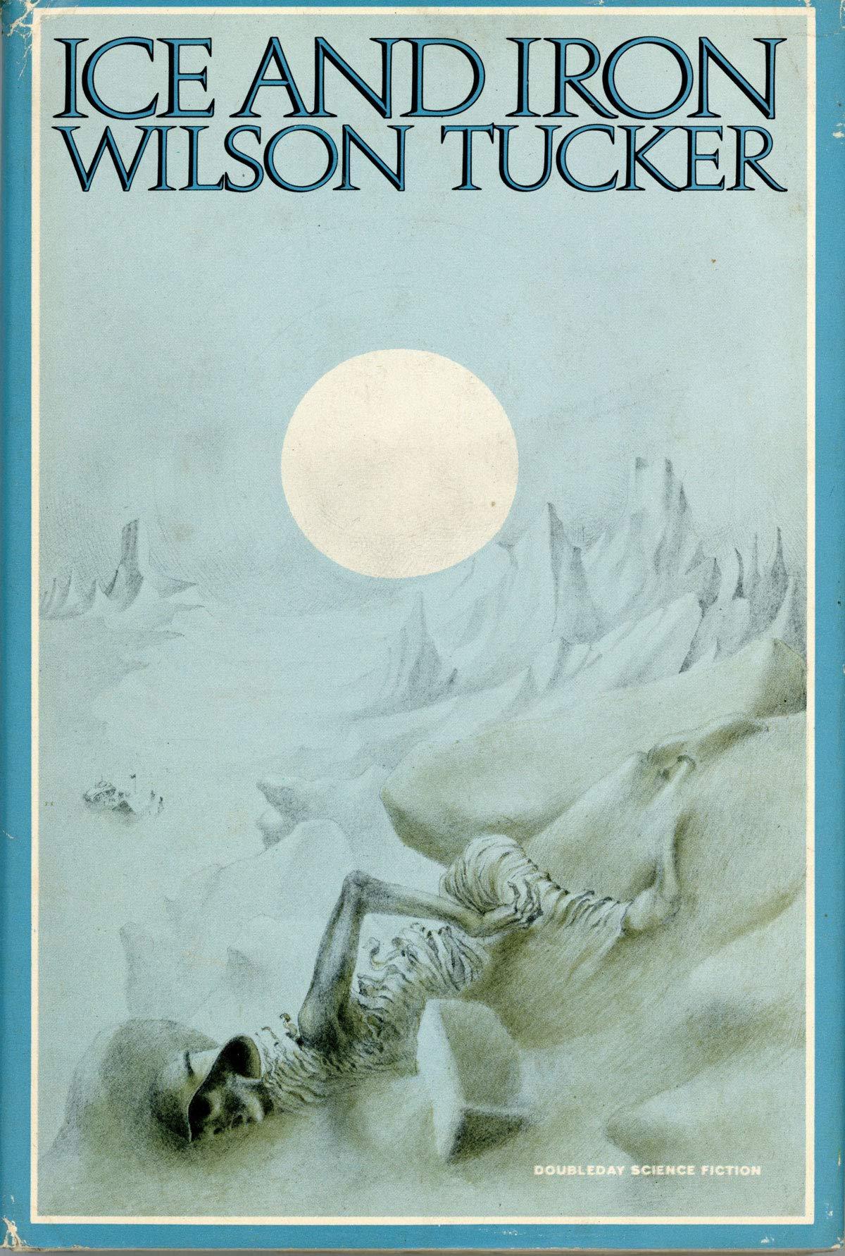 Ice and Iron: Amazon.co.uk: Wilson Tucker: 9780385004855: Books