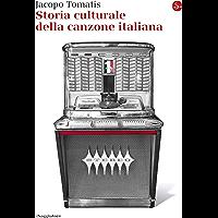 Storia culturale della canzone italiana (La cultura Vol. 1219)