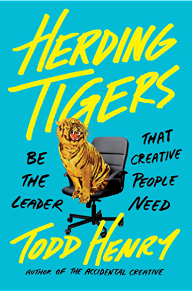 Amazon Com Herding Tigers Be The Leader That Creative People Need Ebook Henry Todd Kindle Store