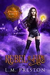 Rebel of Fire (The Vigilant Book 3) Kindle Edition