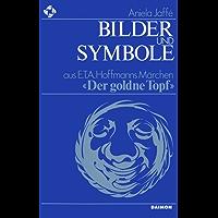 Bilder und Symbole aus E.T.A. Hoffmanns Märchen «Der goldne Topf»